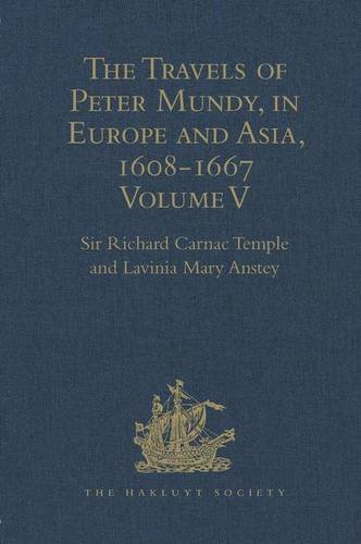 9781409414452: The Travels of Peter Mundy, in Europe and Asia, 1608-1667: Volume V. Travels in South-West England and Western India, with a Diary of Events in London, 1658-1663, and in Penryn, 1664-1667