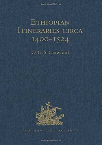 9781409414759: Ethiopian Itineraries circa 1400-1524: Including those Collected by Alessandro Zorzi at Venice in the Years 1519-24 (Hakluyt Society, Second Series)
