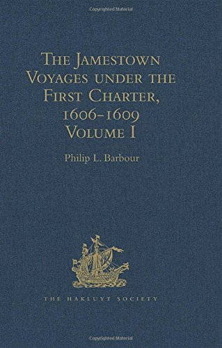 The Jamestown Voyages under the First Charter,: BARBOUR, PHILIP L.