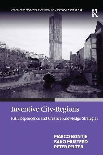 Inventive City-regions: Path Dependence and Creative Knowledge Strategies (Urban and Regional ...