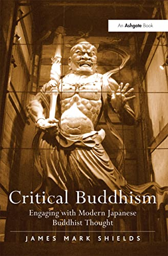 9781409417989: Critical Buddhism: Engaging with Modern Japanese Buddhist Thought