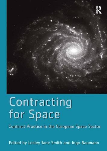 9781409419235: Contracting for Space: Contract Practice in the European Space Sector