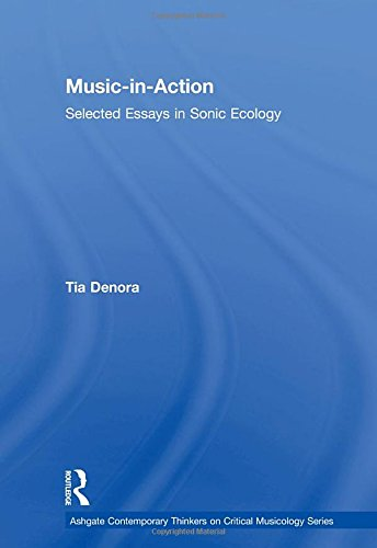 9781409419969: Music-in-Action: Selected Essays in Sonic Ecology (Ashgate Contemporary Thinkers on Critical Musicology Series)