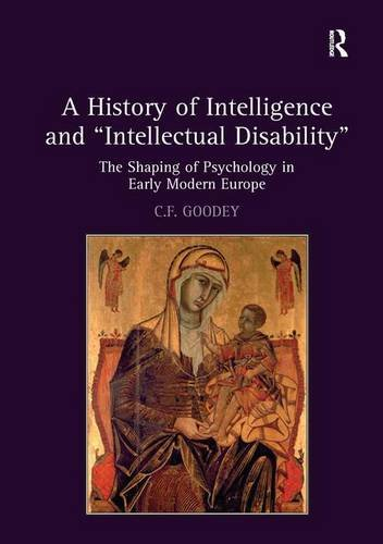 A History of Intelligence and �Intellectual Disability�: The Shaping of Psychology in Early Modern ...