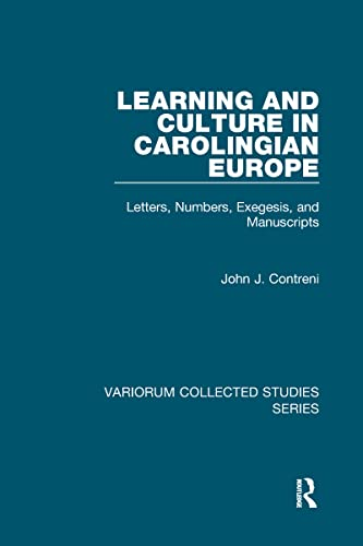 9781409420415: Learning and Culture in Carolingian Europe: Letters, Numbers, Exegesis, and Manuscripts (Variorum Collected Studies)
