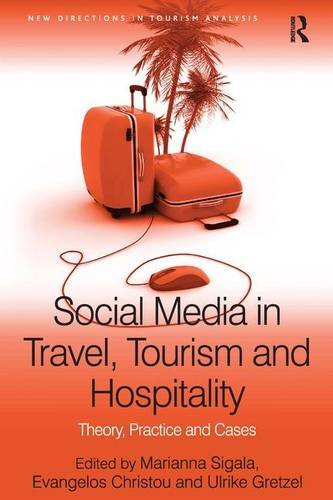 Social Media in Travel, Tourism and Hospitality: Theory, Practice and Cases (New Directions in ...