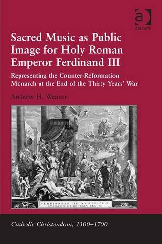 9781409421207: Sacred Music as Public Image for Holy Roman Emperor Ferdinand III