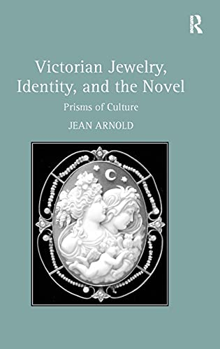 9781409421276: Victorian Jewelry, Identity, and the Novel: Prisms of Culture