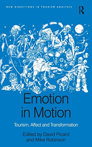 9781409421337: Emotion in Motion: Tourism, Affect and Transformation (New Directions in Tourism Analysis)