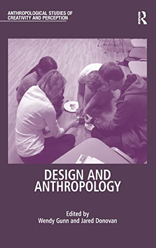 9781409421580: Design and Anthropology (Anthropological Studies of Creativity and Perception)
