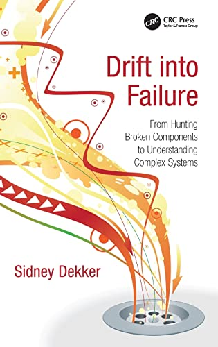 9781409422228: Drift into Failure: From Hunting Broken Components to Understanding Complex Systems