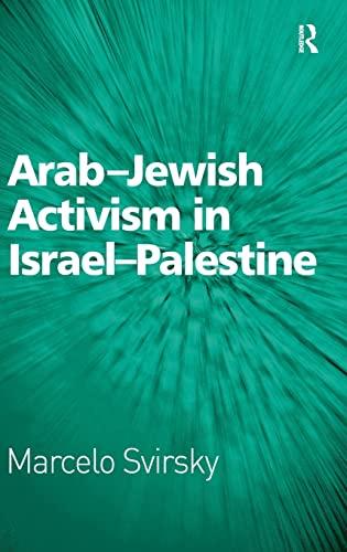 Arab-Jewish Activism in Israel-Palestine: Svirsky, Dr. Marcelo