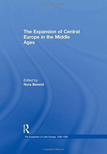 9781409422457: The Expansion of Central Europe in the Middle Ages (Expansion of Latin Europe)