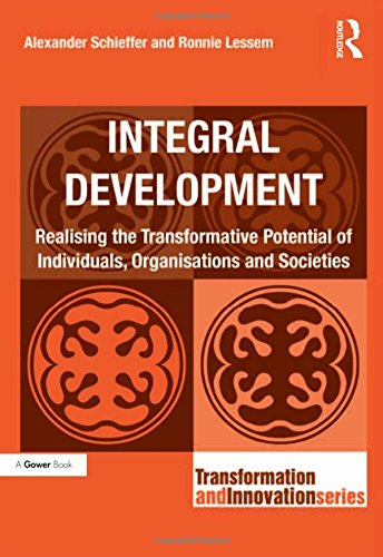 9781409423539: Integral Development: Realising the Transformative Potential of Individuals, Organisations and Societies (Transformation and Innovation)
