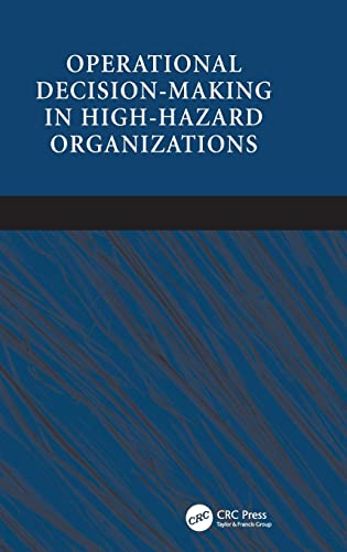 9781409423843: Operational Decision-making in High-hazard Organizations: Drawing a Line in the Sand