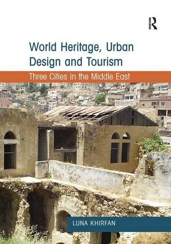 9781409424079: World Heritage, Urban Design and Tourism: Three Cities in the Middle East