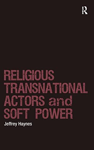 9781409425083: Religious Transnational Actors and Soft Power (Religion and International Security)