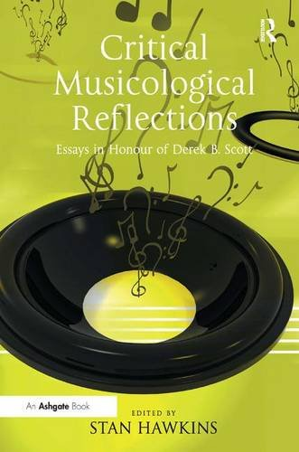 9781409425601: Critical Musicological Reflections: Essays in Honour of Derek B. Scott