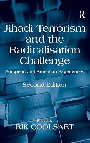 9781409425687: Jihadi Terrorism and the Radicalisation Challenge: European and American Experiences
