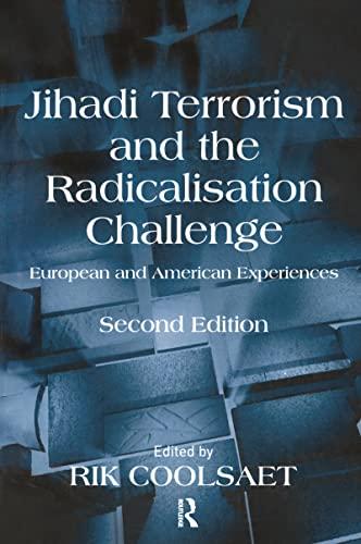 9781409425694: Jihadi Terrorism and the Radicalisation Challenge: European and American Experiences