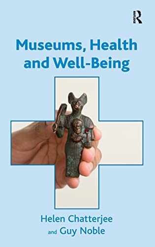 9781409425816: Museums, Health and Well-Being