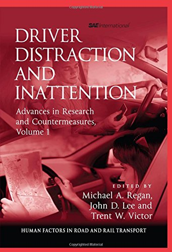 Driver Distraction and Inattention: 1 (Human Factors in Road and Rail Transport)