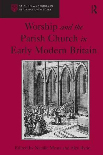 9781409426042: Worship and the Parish Church in Early Modern Britain (St Andrews Studies in Reformation History)