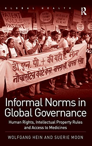 9781409426332: Informal Norms in Global Governance: Human Rights, Intellectual Property Rules and Access to Medicines (Global Health)