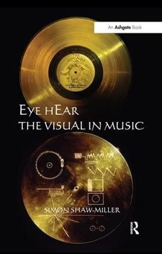 9781409426448: Eye hEar The Visual in Music