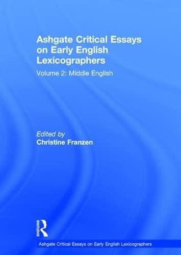 Ashgate Critical Essays on Early English Lexicographers: Middle English Volume 2 (Hardback)