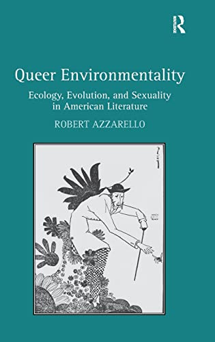 9781409426646: Queer Environmentality: Ecology, Evolution, and Sexuality in American Literature