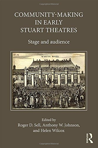 9781409427018: Community-Making in Early Stuart Theatres: Stage and audience