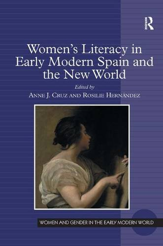 9781409427131: Women's Literacy in Early Modern Spain and the New World (Women and Gender in the Early Modern World)