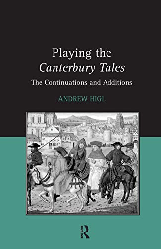 9781409427285: Playing the Canterbury Tales: The Continuations and Additions