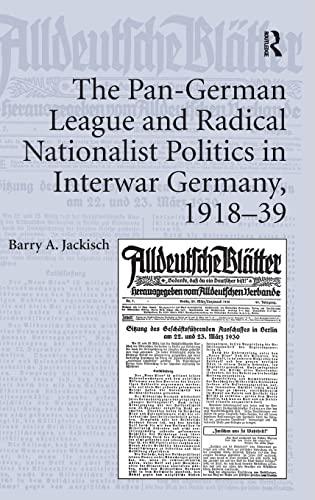 9781409427612: The Pan-German League and Radical Nationalist Politics in Interwar Germany, 1918–39