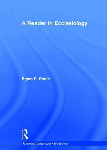 9781409428558: A Reader in Ecclesiology (Routledge Contemporary Ecclesiology)