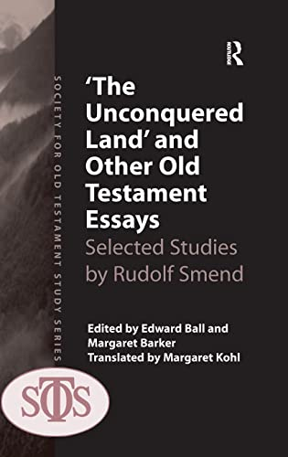 The Unconquered Land' and Other Old Testament Essays Selected Studies by Rudolf Smend: Barker,...
