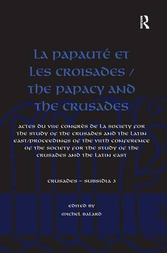 9781409430070: La Papaute Et Les Croisades / the Papacy and the Crusades: Actes du VIIe Congres de la Society for the Study of the Crusades and the Latin East/ ... VIIth Conference of the Society for the Study