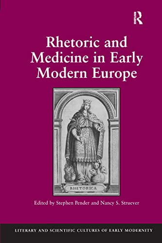 9781409430223: Rhetoric and Medicine in Early Modern Europe (Literary and Scientific Cultures of Early Modernity)