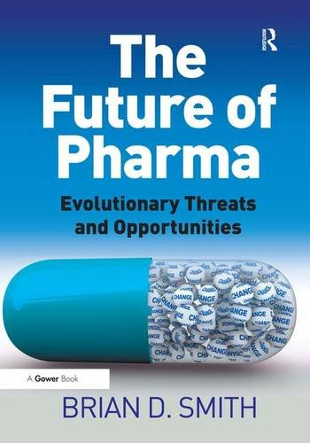 9781409430315: The Future of Pharma: Evolutionary Threats and Opportunities