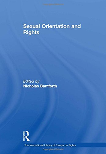 Sexual Orientation and Rights (The International Library of Essays on Rights)