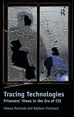 9781409430742: Tracing Technologies: Prisoners' Views in the Era of CSI