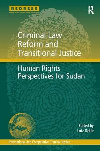 9781409431008: Criminal Law Reform and Transitional Justice: Human Rights Perspectives for Sudan (International and Comparative Criminal Justice)