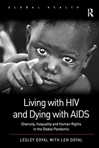 Living With HIV and Dying with AIDS: Diversity, Inequality and Human Rights in the Global Pandemic ...
