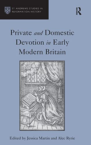 9781409431312: Private and Domestic Devotion in Early Modern Britain (St Andrews Studies in Reformation History)