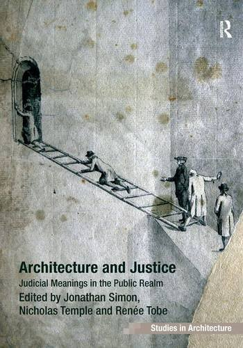 9781409431732: Architecture and Justice: Judicial Meanings in the Public Realm (Ashgate Studies in Architecture)