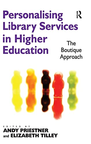 9781409431800: Personalising Library Services in Higher Education: The Boutique Approach