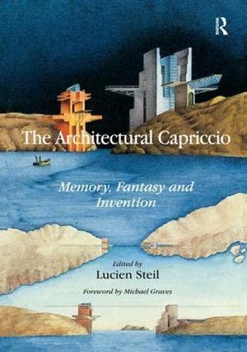 9781409431916: The Architectural Capriccio: Memory, Fantasy and Invention (Ashgate Studies in Architecture)