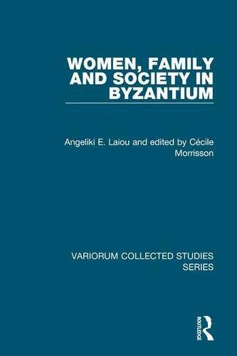 9781409432043: Women, Family and Society in Byzantium