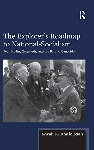 9781409432128: The Explorer's Roadmap to National-Socialism: Sven Hedin, Geography and the Path to Genocide